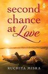 Second Chance at Love by Ruchita Misra