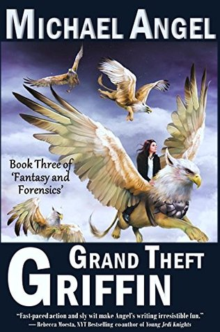 Grand Theft Griffin (Fantasy & Forensics #3)