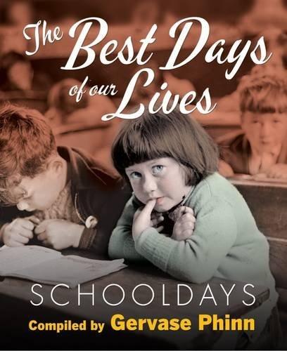 Best Days of Our Lives: Volume 1: Schooldays