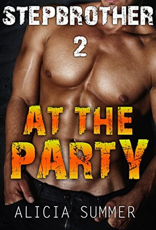 ROMANCE : AT THE PARTY: Billionaire Stepbrother Pregnancy Bad Boy Taboo Romance (ADDITIONAL FREE BOOK INCLUDED) (Contemporary Forbidden BBW Alpha New Adult)