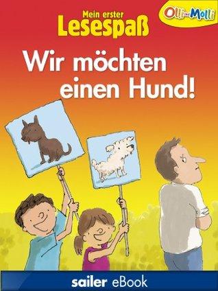Wir möchten einen Hund! (Mein erster Lesespaß 1)