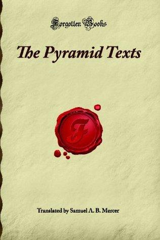 The Pyramid Texts (Forgotten Books)