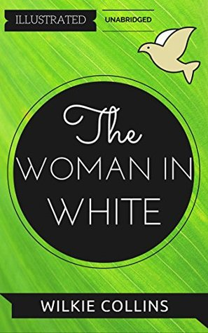 The Woman in White: By Wilkie Collins : Illustrated & Unabridged (Free Bonus Audiobook)