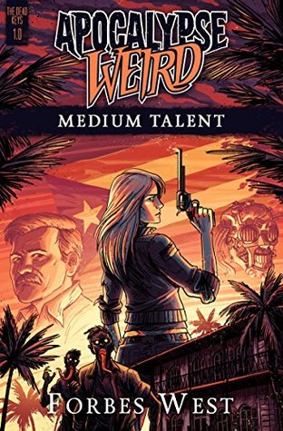 Medium Talent: An Apocalypse Weird Book (The Dead Keys 1)