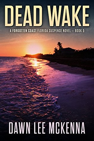 Dead Wake (The Forgotten Coast, #5)