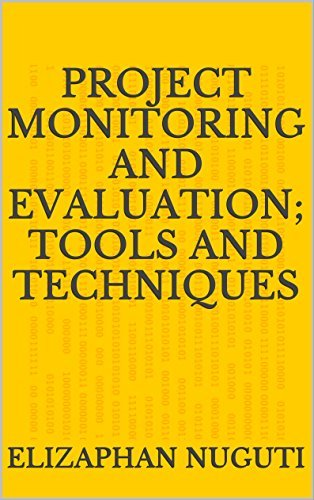 PROJECT MONITORING AND EVALUATION; TOOLS AND TECHNIQUES