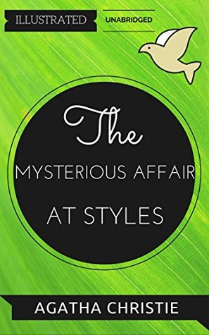 The Mysterious Affair At Styles: By Agatha Christie : Illustrated & Unabridged (Free Bonus Audiobook)