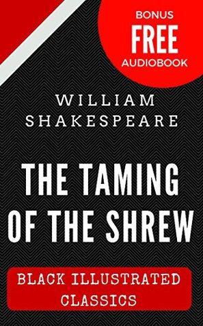 The Taming Of The Shrew: Black Illustrated Classics (Bonus Free Audiobook)
