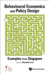 Behavioural Economics and Policy Design:Examples from Singapore