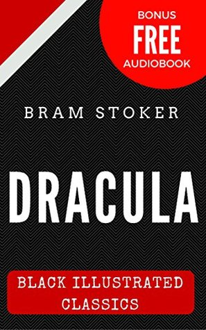 Dracula: Black Illustrated Classics (Bonus Free Audiobook)
