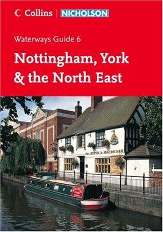 Collins/Nicholson Waterways Guides (6) - Nottingham, York and the North East: Nottingham, York & the North East No. 6