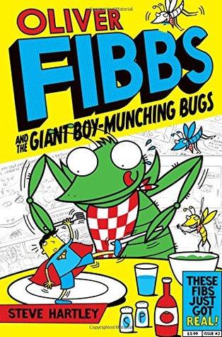 The Giant Boy-Munching Bugs (Oliver Fibbs, #2)