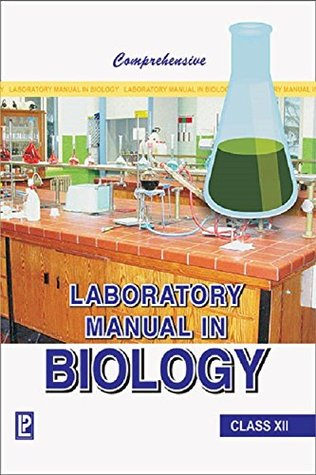 Comprehensive Laboratory Manual in Biology Class XII