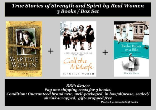 Wartime Women | Call the Midwife | Twelve Babies on A Bike : True Stories of Strength and Spirit by Real Women | Speaking for Themselves Book Set / Collection - 3 Books (RRP: £23.97)