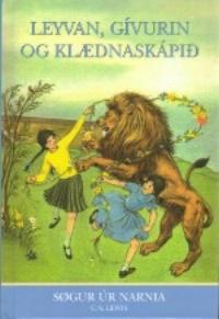 Leyvan, gívurin og klædnaskápið (Søgur úr Narnia, #2)