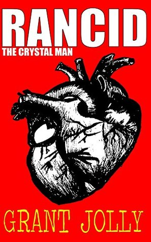The Crystal Man (Rancid Book 2)