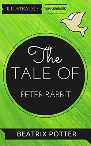 The Tale of Peter Rabbit: By Beatrix Potter: Illustrated & Unabridged (Free Bonus Audiobook)