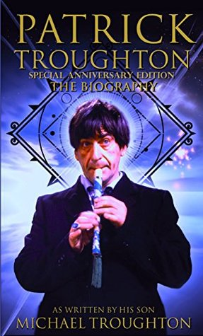 Patrick Troughton: the Biography of the Second Doctor Who