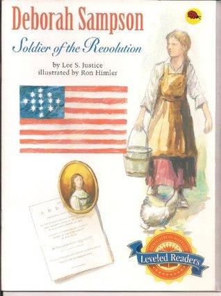 Deborah Sampson - Soldier of the Revolution