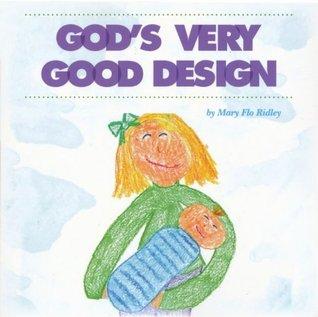 God's Very Good Design