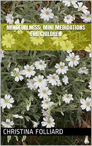 Mindfullness, Mini Medidations for children