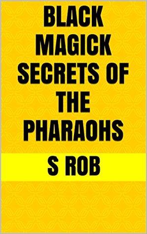 Black Magick Secrets of the Pharaohs