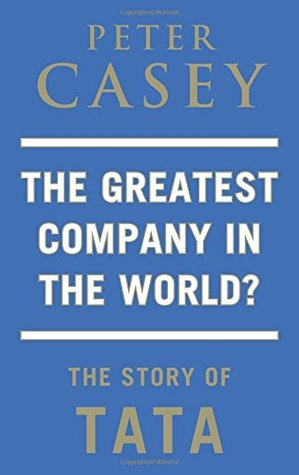 greatest company in the world, the? the story of tata