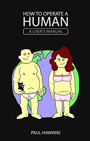 How to Operate a Human: A User's Manual