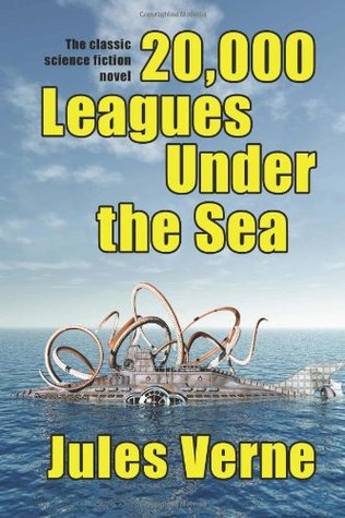 20,000 leagues Under the Sea: The Classic Science Fiction Novel