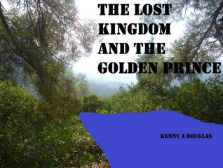 THE LOST KINGDOM AND THE GOLDEN PRINCE