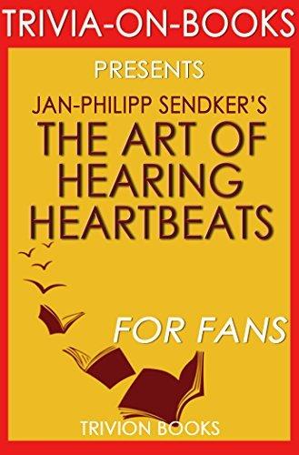 Trivia: The Art of Hearing Heartbeats by Jan-Philipp Sendker (Trivia-On-Books)