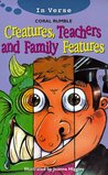 Creatures, Teachers and Family Features (In Verse)