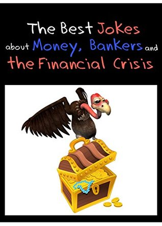 The Best Jokes about Money, Bankers and the Financial Crisis - Funny Economy Jokes