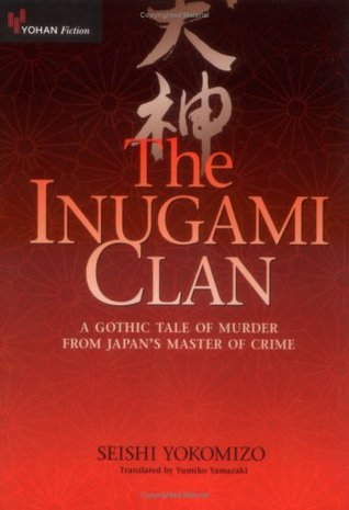 The Inugami Clan: A Gothic Tale of Murder from Japan's Master of Crime