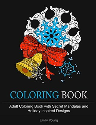 Coloring Book Adult With Secret Mandalas And Holiday Inspired Designs