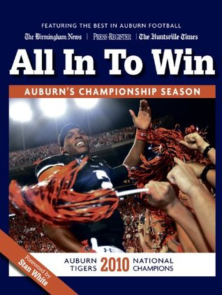 All In To Win - Auburn Tigers 2010 National Champions