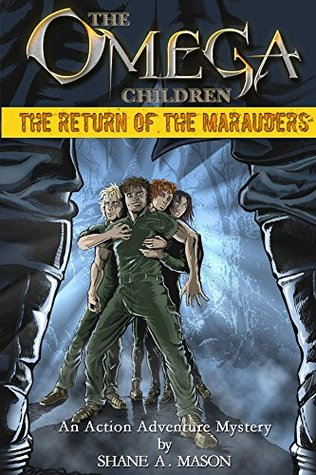 The Omega Children - The Return of the Marauders (A young adult fiction best seller): An Action Adventure Mystery