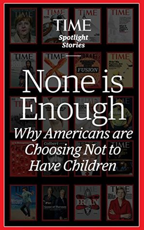 None is Enough: Why Americans are Choosing Not to Have Children