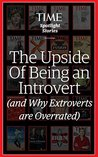 The Upside of Being an Introvert by Brian Walsh