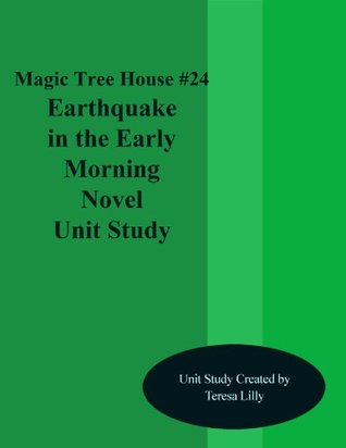 Magic Tree House #24 Earthquake in the Early Morning Novel Unit Study