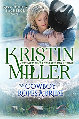 The Cowboy Ropes a Bride(Kiss County Bachelors 1)