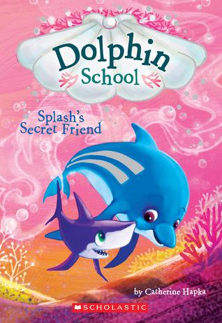 Splash's Secret Friend (Dolphin School, #3)