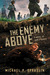 The Enemy Above: A Novel of...