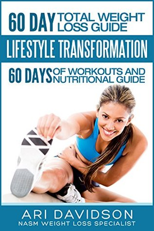 60 Day Total Weight Loss Guide Lifestyle Transformation 60 Days Of