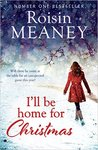 I'll Be Home for Christmas by Roisin Meaney