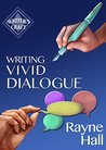 Writing Vivid Dialogue: Professional Techniques for Fiction Authors (Writer's Craft Book 16)