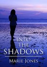 Into The Shadows *** NUMBER 1 BOOK ***