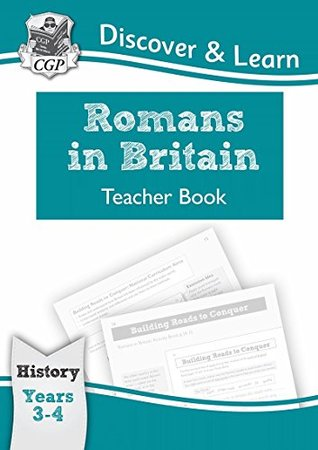 KS2 Discover & Learn: History - Romans in Britain Teacher Book, Year 3 & 4