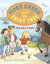 Piper Green and the Fairy Tree: The Sea Pony
