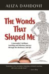The Words That Shaped Me: A journalist's brilliant, touching and hilarious journey through the dicti